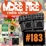 More Fire Radio Show #183 Week of August 11th 2018 with Crossfire from Unity Sound