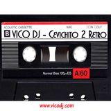 VIcoDJ Mix - Cevichito 2 Retro Mix Setiembre 2017