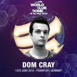 Dom Cray's World Club Dome WarmUp