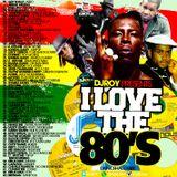 DJ ROY I LOVE THE 80'S DANCEHALL MIX VOL.1