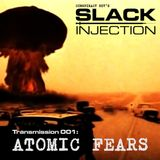 Slack Injection - 001 - Atomic Fears