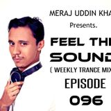 Meraj Uddin Khan Pres. Feel The Sound Ep. 096