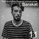 The Clairvoyants Presents: 11 Barakat