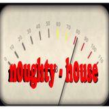 n0ughty h0use Radio 18 Feb 2014
