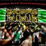 CHOPPIN THE CLASH MIX - RIDDIM ROCK SOUND THE MUSIC MISSION SOUND