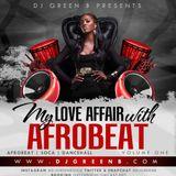 DJ GREEN B - MY LOVE AFFAIR WITH AFROBEAT