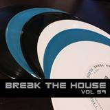 Break The House Vol. 59 - #FUTURE #HOUSE #CLUB #SPARKS