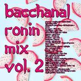 Bacchanal Ronin Mix Vol. 2