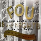 URBAN HIPHOP WEEKND IN STOCKHOLM FOU^ROSE CLUB MIXTAPE BY DJ BONYBOY