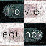 Love - Vernal Equinox - 2014