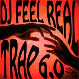 Feel Real - Trap 6.0