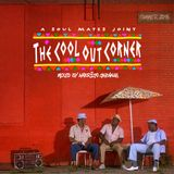 The Cool Out Corner (Mixed By Amerigo Gazaway)