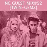 NC GUEST MIX#52: TWIN-GEMZ
