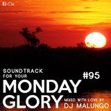 Monday Glory #95