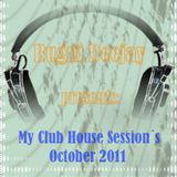 October 2011 My Club House Sessions