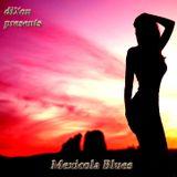Mexicola Blues