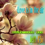 Jeff (FSi) - Love is in the air (Valentine's mix)