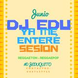 DJ EDU - YA ME ENTERÉ FT DUELE EL CORAZÓN SESION JUNE 2016