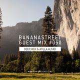 Deepjack & Atilla Altaci - Bananastreet Guest Mix #50