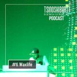 Tsinoshi Dj Podcast #6: WAXLIFE (Live @ Wave Of Sound 2013 - Italy)