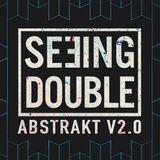 Seeing Double AbstraKt Promo Mix: Josh Bonello