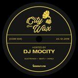 City Goes Wax 004 - DJ MoCity [23-12-2018]