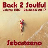 Back 2 Soulful Volume TWO - December 2017