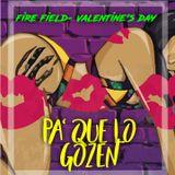 """Pa Que Lo Gozen Vol. 1 """"valentine's Day"""" (Fire Field)"""