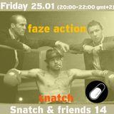 SNATCH PILLSRADIO S02E38 SNATCH & FRIENDS 14 : FAZE ACTION
