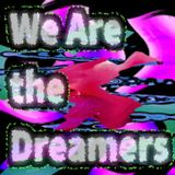 We Are The Dreamers - Radioshow - Ep 16 - Blank Bot