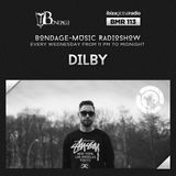 Bondage Music Radio #113 mixed by Dilby