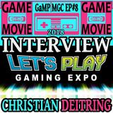 LET'S PLAY GAMING EXPO - CHRISTIAN DEITRING INTERVIEW - GaMP | MGC 2018 EP #8