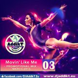 Movin' Like Me [March SET 2k15]