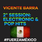 Vicente Barra - 2°Session: Electronic & Pop Hits - #FuerzaMéxico