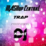 MASHup Central Vol. 2 : Trap, ft DJ Xquizit