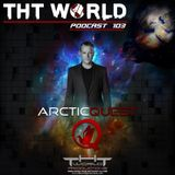 THT World Podcast ep 103 by Arctic Quest