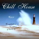 """"""""""" CHILL HOUSE"""""""" compilation Vol. 17"""