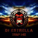 DJ ESTRELLA - TRAP MIX