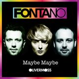 FONTANO - MAYBE MAYBE (OLIVER MOSS REMIX)