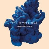 The Temper Trap - Trembling Hands (Benny Benassi Remix)[Infectious Music]