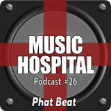 Music Hospital Podcast #26 Mai 2017 Mix by Phat Beat