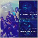 Episode 10-Interview W/Donzmatic & Dj Steady Rockin
