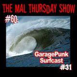 The Mal Thursday Show #60/GaragePunk Surfcast #31
