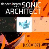 [LSC#137] - Denard Henry a.k.a. SONIC ARCHITECT