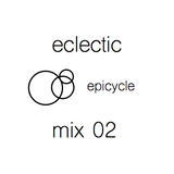 Eclectic Mix 02 - epicycle's good times mix