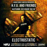 Electrostatic - Hard Force United & Friends (Autumn Session 2018)
