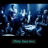 Dirty Jazz two