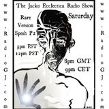 Jacko Ecclectica Radio Show EP39 Rare Version Spesh Part 2 www.RadioGJ.com