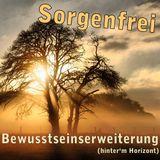 Robert Sorgenfrei - Bewusstseinserweiterung (hinter'm Horizont)