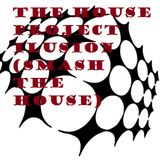 The House Project - Ilusion (Smash The House)